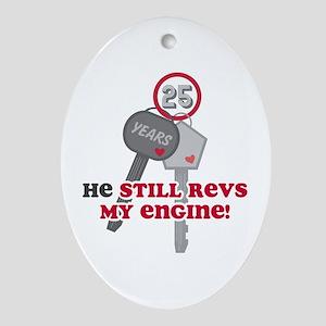 He Revs My Engine 25 Ornament (Oval)