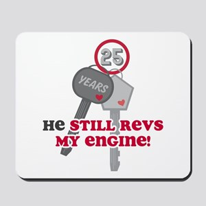 He Revs My Engine 25 Mousepad