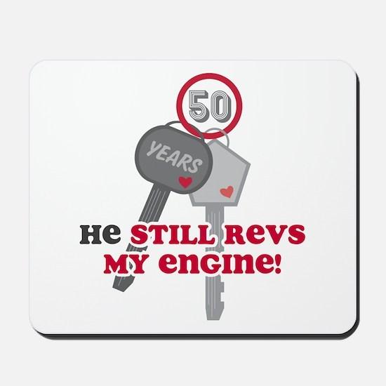 He Revs My Engine 50 Mousepad