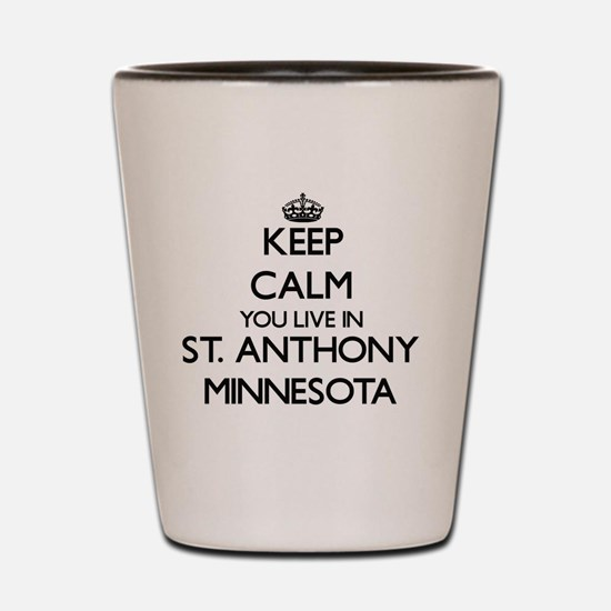 Keep calm you live in St. Anthony Minne Shot Glass