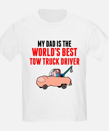 My Dad Is The Worlds Best Tow Truck Driver T-Shirt