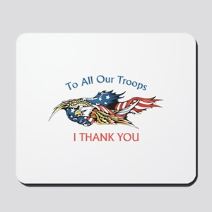 I THANK OUR TROOPS Mousepad