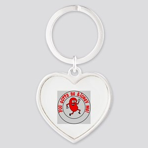 You Gotta Be Kidney Me Heart Keychain