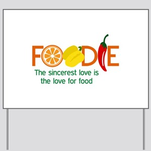 the love for food Yard Sign