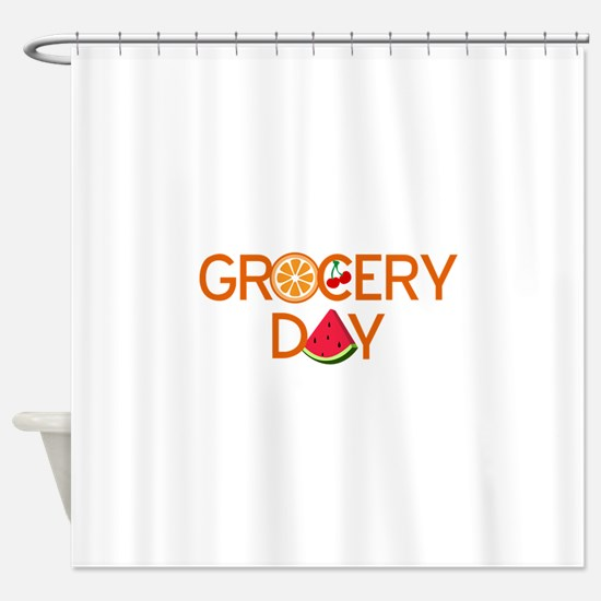 gocery day Shower Curtain