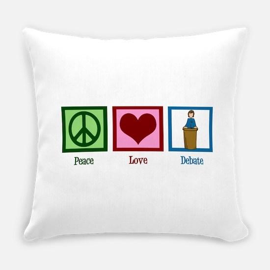 Peace Love Debate Everyday Pillow