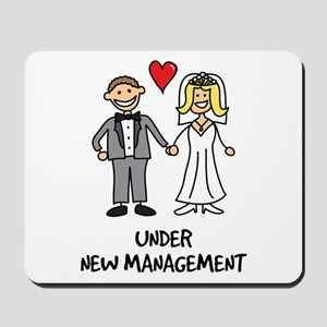 Under New Management - Wedding Humor Mousepad