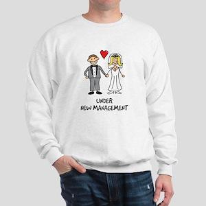 Under New Management - Wedding Humor Sweatshirt