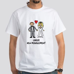 Under New Management - Wedding Humor White T-Shirt