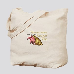 NEVER HAVE JUST ONE Tote Bag