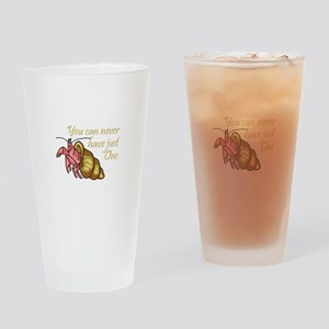 NEVER HAVE JUST ONE Drinking Glass