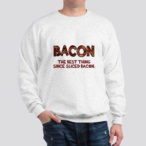 Bacon best thing Sweatshirt