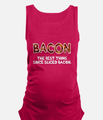 Bacon best thing Maternity Tank Top