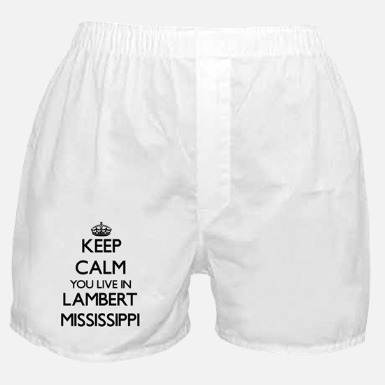 Keep calm you live in Lambert Mississ Boxer Shorts