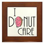 I Donut Care Framed Tile