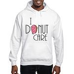 I Donut Care Hoodie