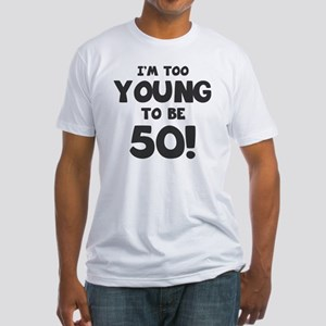 50th Birthday Humor Fitted T-Shirt