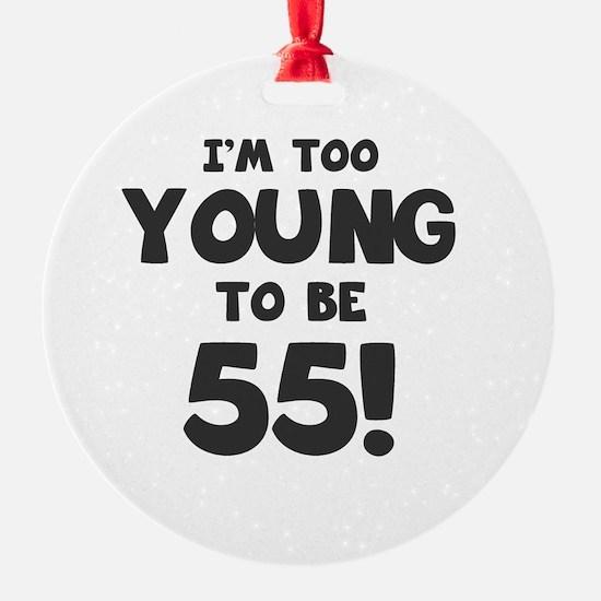 55th Birthday Humor Ornament