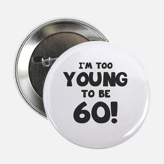 "60th Birthday Humor 2.25"" Button"