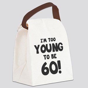 60th Birthday Humor Canvas Lunch Bag