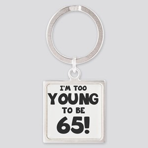 65th Birthday Humor Square Keychain