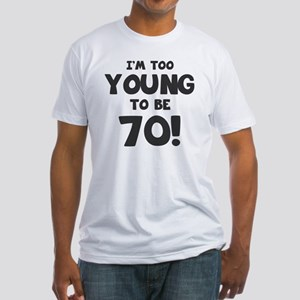 70th Birthday Humor Fitted T-Shirt