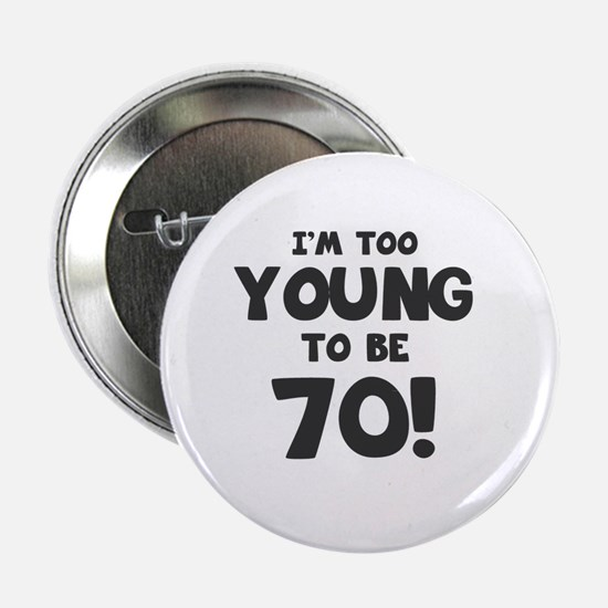 "70th Birthday Humor 2.25"" Button"