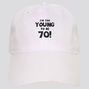70th Birthday Humor Cap