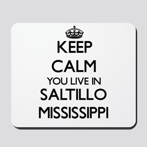 Keep calm you live in Saltillo Mississip Mousepad