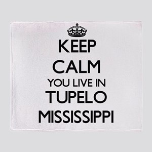 Keep calm you live in Tupelo Mississ Throw Blanket