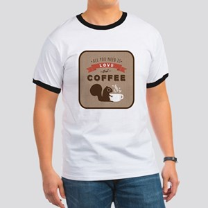 All You Need is Love and Coffee Ringer T