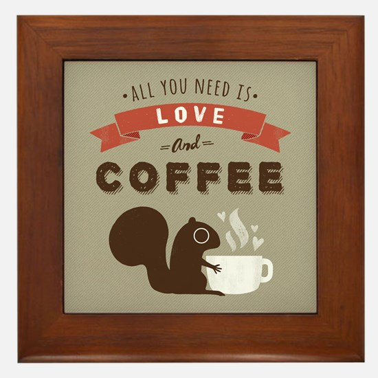 All You Need is Love and Coffee Framed Tile