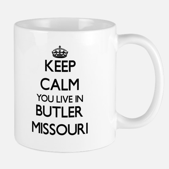 Keep calm you live in Butler Missouri Mugs