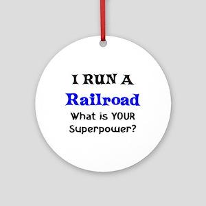 i run a railroad Round Ornament