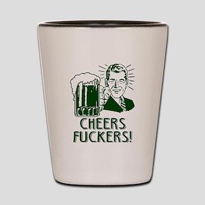 Irish - Cheers Fuckers Shot Glass