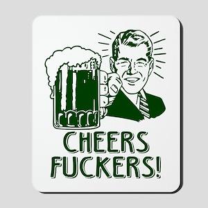 Irish - Cheers Fuckers Mousepad