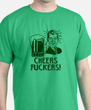 Irish - Cheers Fuckers T-Shirt