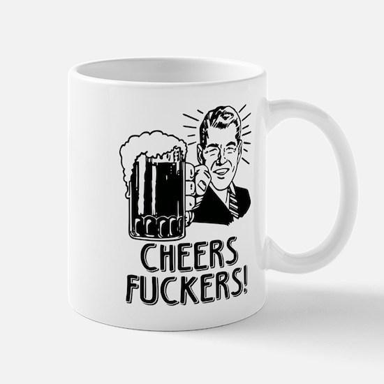 Cheers Fuckers Mugs