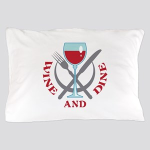 WINE AND DINE Pillow Case