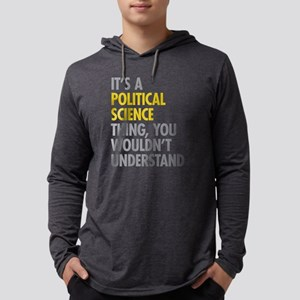 Political Science Thing Long Sleeve T-Shirt