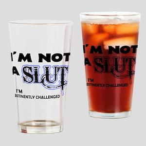 Not a Slut Drinking Glass