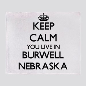 Keep calm you live in Burwell Nebras Throw Blanket