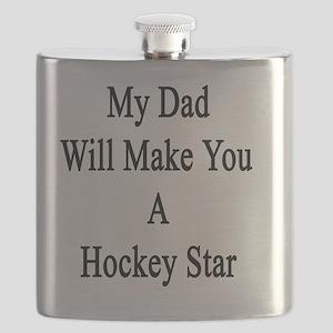 My Dad Will Make You A Hockey Star  Flask