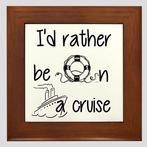 I'd Rather Be On A Cruise Framed Tile