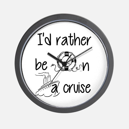 I'd Rather Be On A Cruise Wall Clock