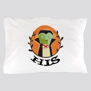 HIS COUNT DRACULA Pillow Case