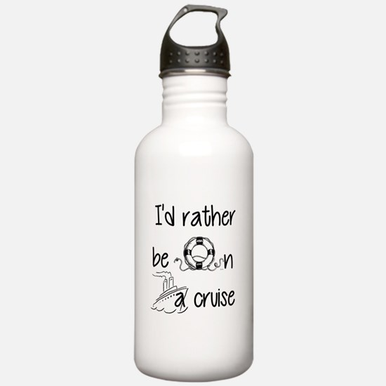 I'd Rather Be On A Cruise Water Bottle