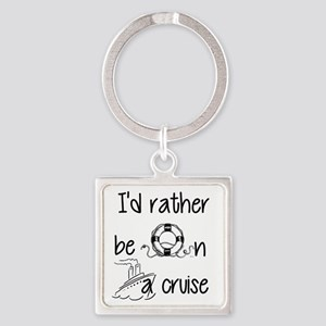I'd Rather Be On A Cruise Keychains