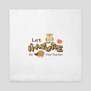 Let Nature Be Your Teacher Queen Duvet