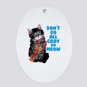 Cray on Meow  Oval Ornament